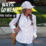 3 ways to wear a white button up shirt